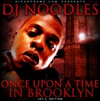 DJ Noodles & Jay-Z Once Upon A Time In Brooklyn