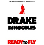 DJ Noodles & Drake Ready To Fly