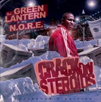 DJ Green Lantern & N.O.R.E. Crack On Steroids