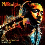 Petey Cologne & J-Smoke NAStalgia