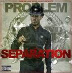 Problem The Separation (No DJ)