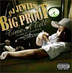 DJ Jewels & Big Proof Time A Tell