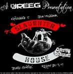 DJ Reeg Slaughter House