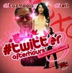 DJ Tazmania & DJ Rell #TwitterAfterHours3