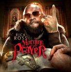 Rick Ross Morning Prayer 2011