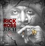 Rick Ross Rich Forever