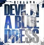 Rihanna Devil In A Blue Dress