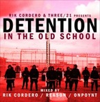 Rik Cordero & Three/21 Detention In The Old School