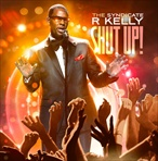 R. Kelly Shut Up