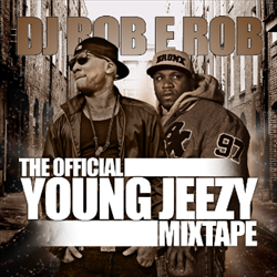 DJ Rob E Rob The Official Young Jeezy Mixtape