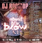 DJ Rooftop About To Blow 5.1
