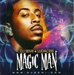 DJ Semi & Ludacris Magic Man