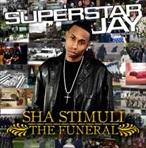 Superstar Jay & Sha Stimuli The Funeral