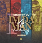 DJ Scream & Shawty Lo I'm Da Man