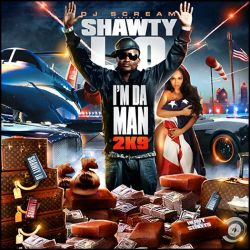 DJ Scream & Shawty Lo I'm Da Man 2K9 Front Cover