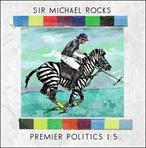 Sir Michael Rocks Premier Politics 1.5