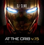 DJ Slikk At The Crib Vol. 15