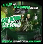 DJ Slikk Get Down Or Lay Down