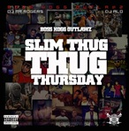 Slim Thug Thug Thursday