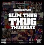 Slim Thug Thug Thursday