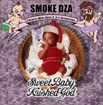 Smoke DZA Sweet Baby Kushed God