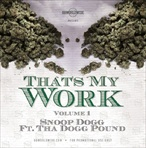 Snoop Dogg That's My Work Vol. 1