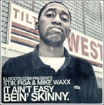 Illroots.com Stik Figa & Mike Waxx 'It Ain't Easy Bein' Skinny.'