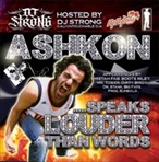 Ashkon Speaks Louder Than Words Vol. 1