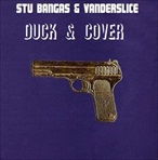 Stu Bangaz & Vanderslice Duck & Cover