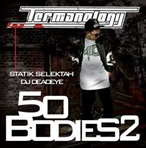 DJ Statik Selektah & Termanology 50 Bodies 2