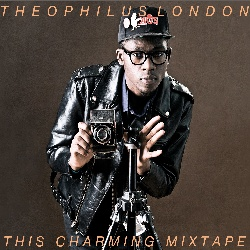 Theophilus London This Charming Mixtape Front Cover