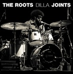 The Roots Dilla Joints