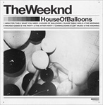 The Weeknd House of Ballons