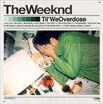 The Weeknd Til We Overdose (2012)