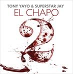 Tony Yayo El Chapo 2