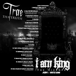 Trae Tha Truth I Am King Back Cover