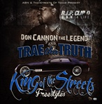 Don Cannon & Trae The Truth King of The Streets Freestyles