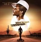 Trap-A-Holics & T.I. Gone Til' November