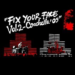 Fix Your Face Vol. 2 (Coachella '09) Thumbnail