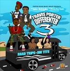 Travis Porter Differenter 3 (Road Trips & Big Tits)