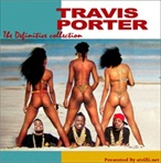 Travis Porter The Definitive Collection