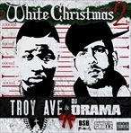 Troy Ave & DJ Drama White Christmas 2
