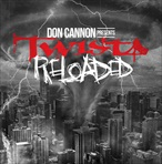 Don Cannon & Twista Reloaded