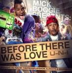 Mick Boogie & U-N-I Before There Was Love