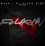 Wale & DJ Clark Kent Folarin