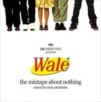 Wale A Mixtape About Nothing