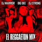 DJ Warrior,  Big Dee & DJ Strong El Reggaeton Mix 2