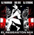 DJ Warrior, Big Dee & DJ Strong El Reggaeton Mix