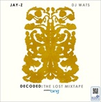 DJ Wats & Jay-Z Decoded:The Lost Mixtape