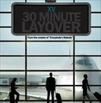 XV 30 Minute Layover